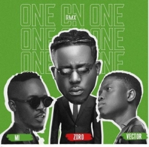 Zoro - One On One (Remix) ft. M.I Abaga x Vector